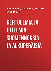 Lars Dilling -Kertoelmia ja jutelmia: Suomennoksia ja alkuperäisiä
