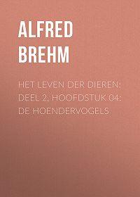 Alfred Brehm -Het Leven der Dieren: Deel 2, Hoofdstuk 04: De Hoendervogels