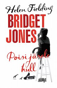 Helen Fielding -Bridget Jones: poisi järele hull