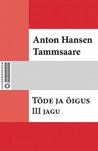 Anton Tammsaare -Tõde ja õigus. III jag