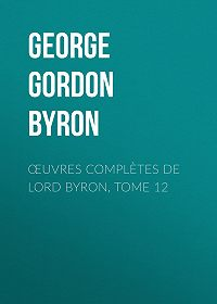 George Gordon Byron -Œuvres complètes de lord Byron, Tome 12