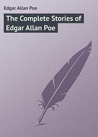 Edgar Poe - The Complete Stories of Edgar Allan Poe