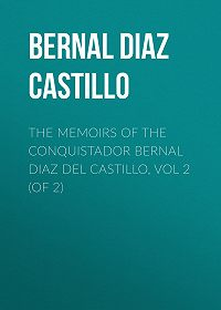 Bernal Díaz del Castillo -The Memoirs of the Conquistador Bernal Diaz del Castillo, Vol 2 (of 2)