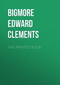 Edward Bigmore -The Printed Book
