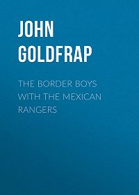 John Goldfrap -The Border Boys with the Mexican Rangers