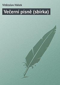 Vítězslav Hálek -Večerní písně (sbírka)