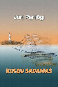 Jüri Parijõgi -Kulbu sadamas