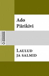 Ado Piirikivi -Laulud ja salmid