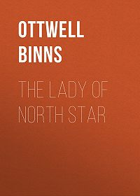 Ottwell Binns -The Lady of North Star