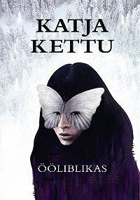 Katja Kettu -Ööliblikas