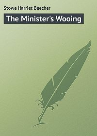 Harriet Stowe -The Minister's Wooing