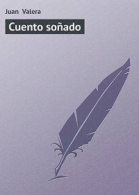 Juan Valera -Cuento soñado