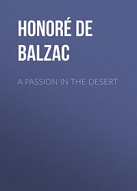 Honoré de -A Passion in the Desert