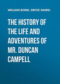 William Bond -The History of the Life and Adventures of Mr. Duncan Campell