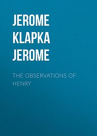 Jerome Jerome -The Observations of Henry
