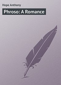 Anthony Hope -Phroso: A Romance