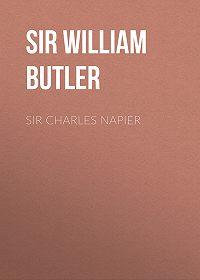 William Butler -Sir Charles Napier
