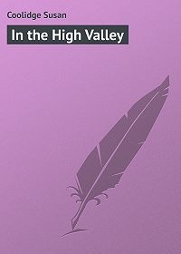 Susan Coolidge -In the High Valley