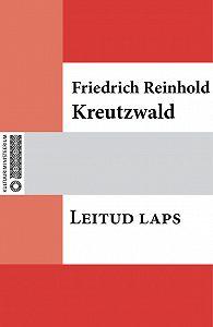 Friedrich Reinhold Kreutzwald -Leitud laps