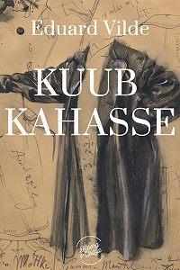 Eduard Vilde -Kuub kahasse
