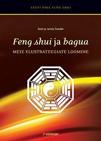 Janno Seeder -Feng shui ja bagua. Meie elustrateegiate loomine