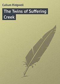 Ridgwell Cullum -The Twins of Suffering Creek