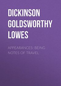 Goldsworthy Dickinson -Appearances: Being Notes of Travel