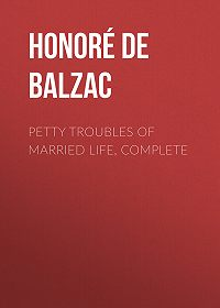 Honoré de -Petty Troubles of Married Life, Complete