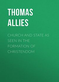 Thomas Allies -Church and State as Seen in the Formation of Christendom