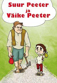 Juhan Kunder - Suur Peeter ja Väike Peeter
