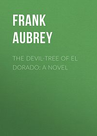 Frank Aubrey -The Devil-Tree of El Dorado: A Novel