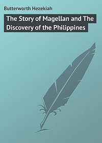 Hezekiah Butterworth -The Story of Magellan and The Discovery of the Philippines