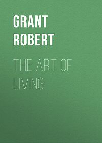 Robert Grant -The Art of Living