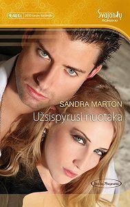 Sandra Marton -Užsispyrusi nuotaka