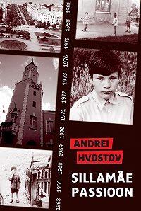 Andrei Hvostov -Sillamäe passioon