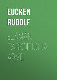 Rudolf Eucken -Elämän tarkoitus ja arvo