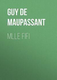 Guy Maupassant -Mlle Fifi