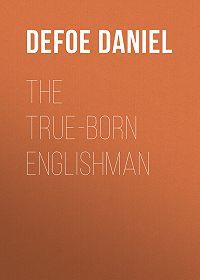 Daniel Defoe -The True-Born Englishman
