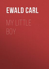 Carl Ewald -My Little Boy