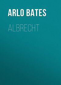 Arlo Bates -Albrecht