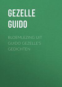 Guido Gezelle -Bloemlezing uit Guido Gezelle's Gedichten