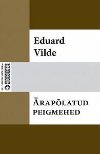 Eduard Vilde -Ärapõlatud peigmehed