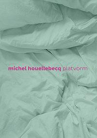Michel Houellebecq -Platvorm