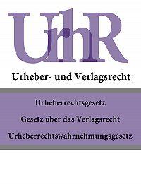 Deutschland -Urheber – und Verlagsrecht – UrhR