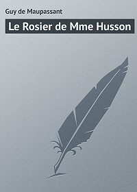 Guy Maupassant - Le Rosier de Mme Husson