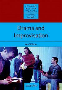 Ken Wilson -Drama & Improvisation