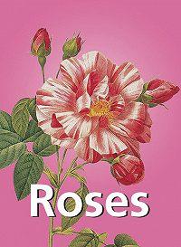 Claude Antoine Thory, Pierre-Joseph Redoute - Roses