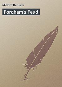 Bertram Mitford -Fordham's Feud