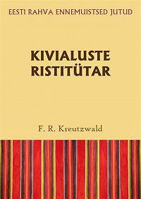 Friedrich Reinhold Kreutzwald -Kivialuste ristitütar