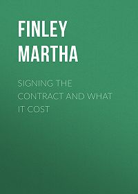 Martha Finley -Signing the Contract and What it Cost